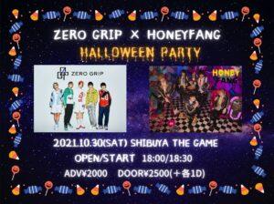 ZERO GRIP × HONEY FANG  ハロウィンパーティー @ 渋谷 THE GAME